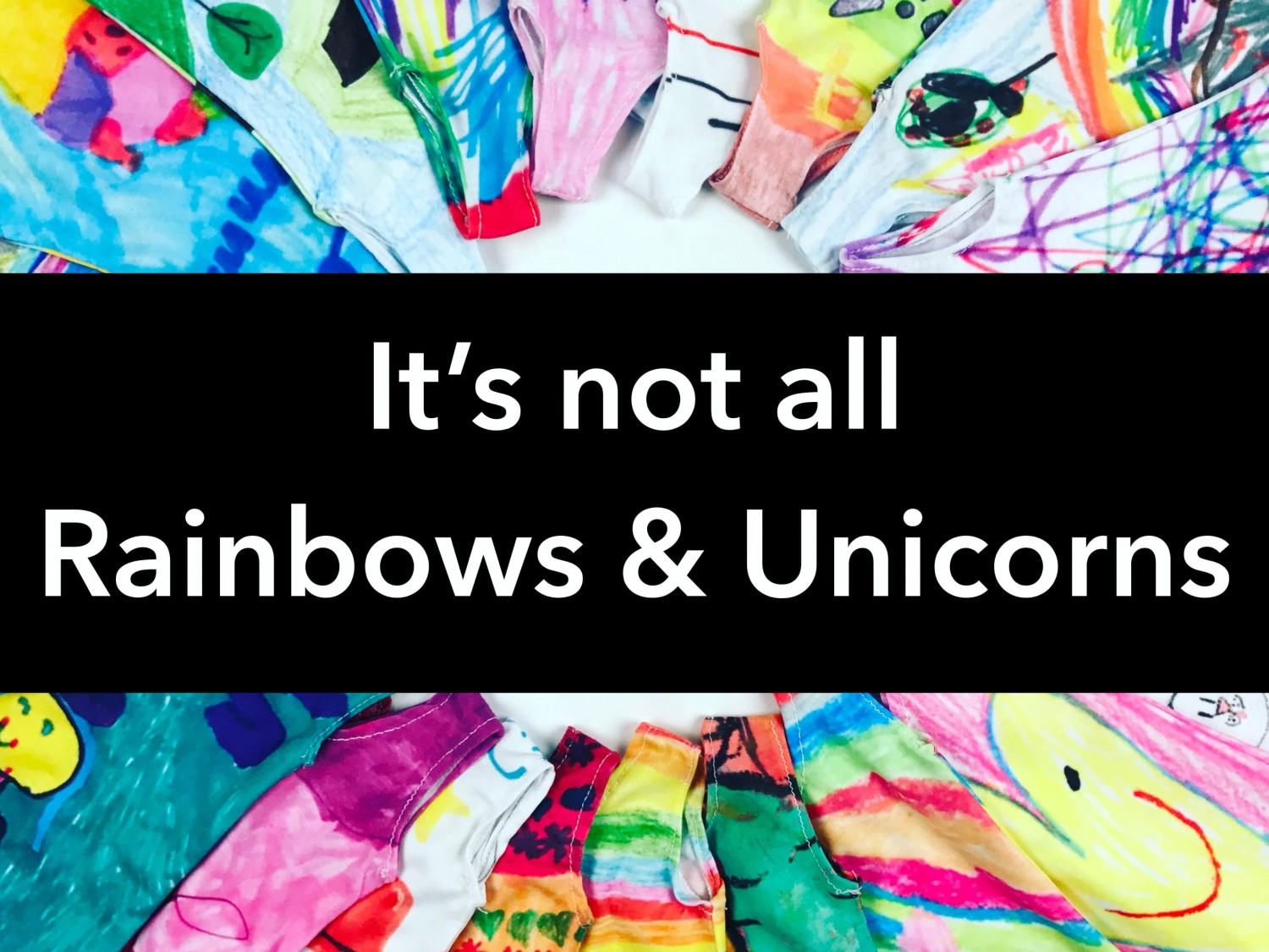 It's Not All Rainbows and Unicorns (1)